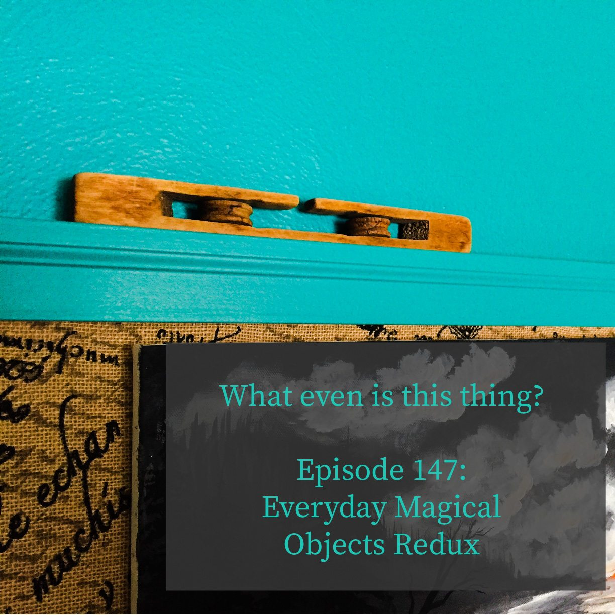 Episode 147 – Everyday Magical Objects Redux | New World
