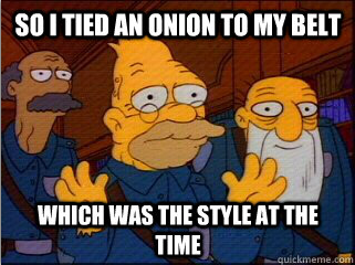 Image of Grandpa Simpson telling rambling story about tying an onion to his belt