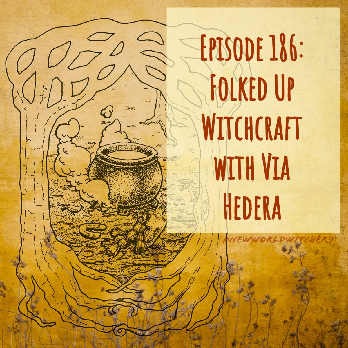 Episode 186 – Folked Up Witchcraft with Via Hedera