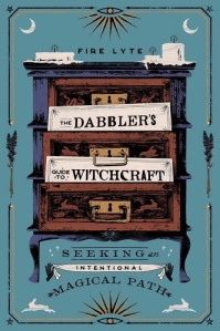 Cover of The Dabbler's Guide to Witchcraft by Fire Lyte