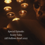 Special Episode Scairy Tales (All Hallows Read 2021)